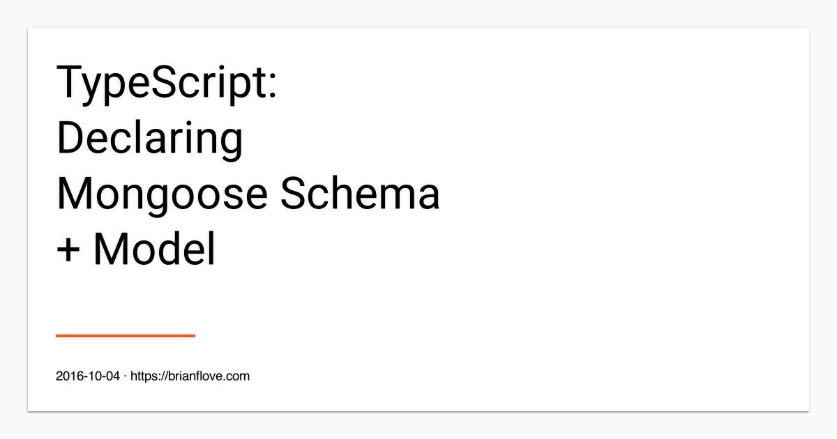 typescript  declaring mongoose schema   model